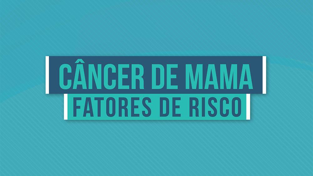 """Texto """"câncer de mama fatores de risco"""" sobre um fundo azul."""