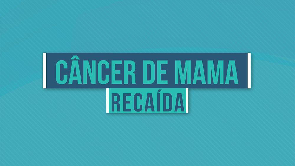 """Texto """"câncer de mama recaída"""" sobre um fundo azul."""