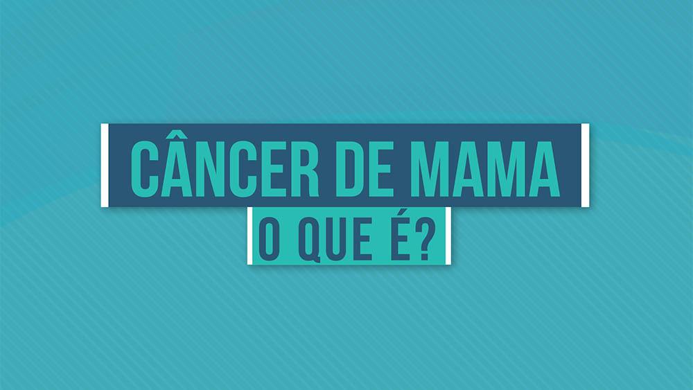 """Texto """"câncer de mama o que é"""" sobre um fundo azul."""