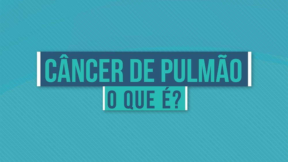 """Texto """"câncer de pulmão o que é"""" sobre um fundo azul."""