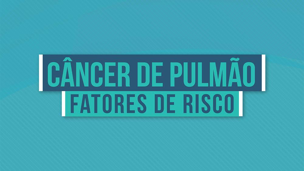 """Texto """"câncer de pulmão fatores de risco"""" sobre um fundo azul."""