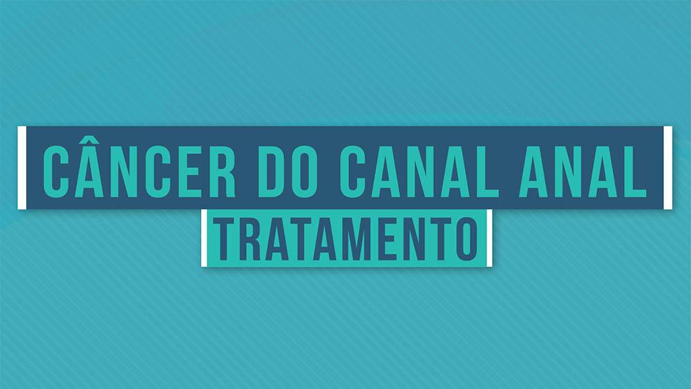 Câncer do canal anal tratamento.