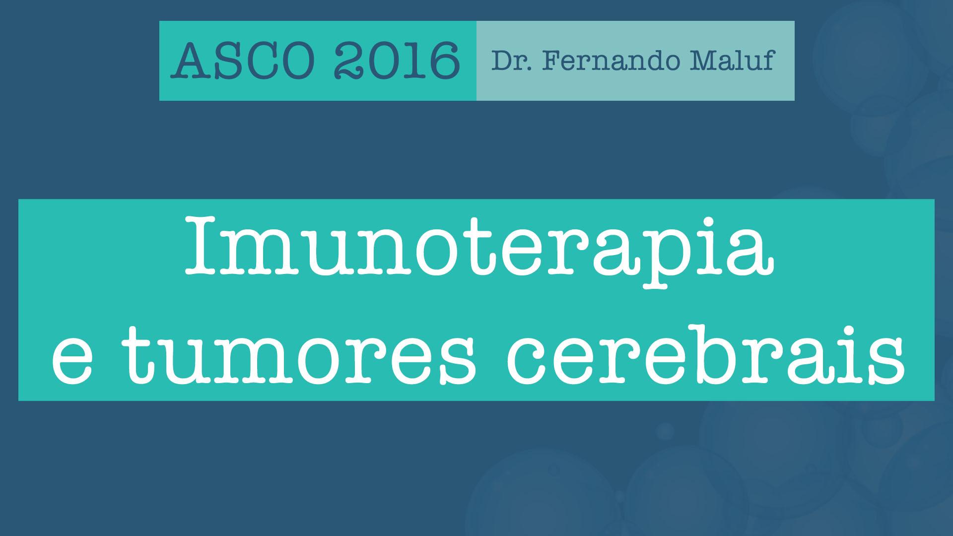imunoterapia cerebrais asco 2016