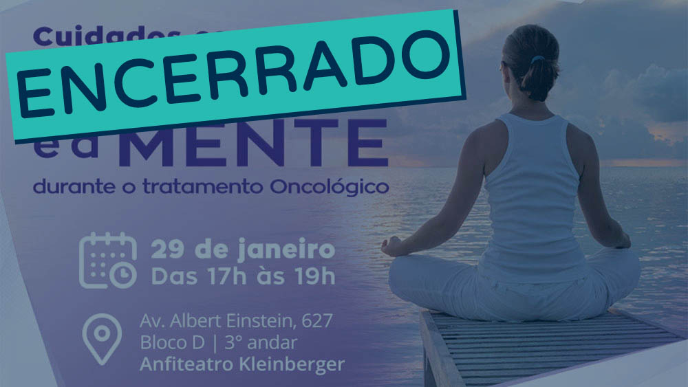 "do evento ""cuidados com o corpo e a mente"", do Hospital Albert Einstein encerrado."