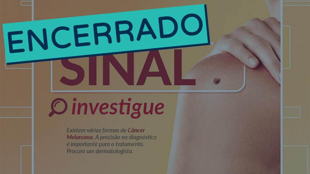 """Banner da campanha """"Isso é um sinal"""", sobre melanoma encerrado."""