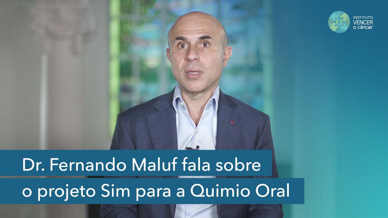 Dr. Fernando Maluf fala sobre o projeto Sim para a Quimio Oral