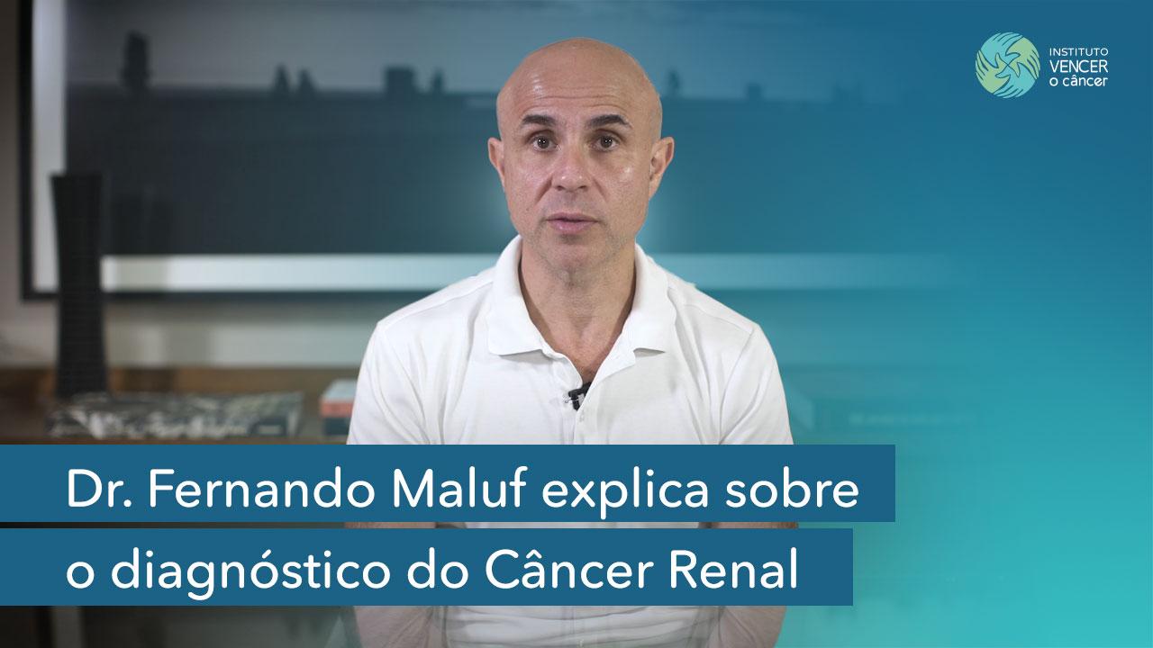 Dr. Fernando Maluf explica sobre o diagnóstico do Câncer Renal