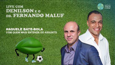 Bate-bola com Denilson e Dr. Fernando Maluf sobre Câncer de Rim
