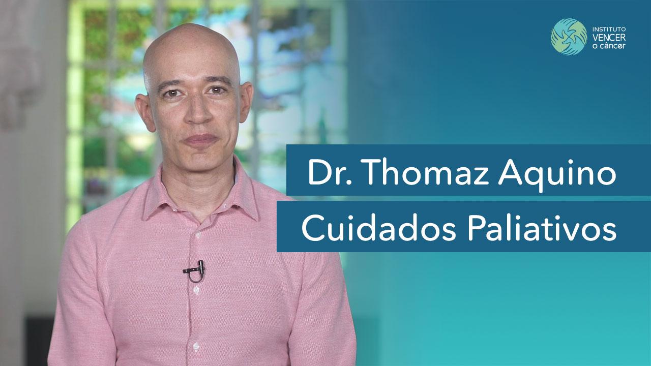 Dr. Thomaz Aquino - Cuidados Paliativos