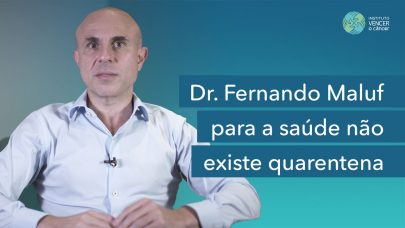 Dr. Fernando Maluf - Para a Saúde não existe Quarentena
