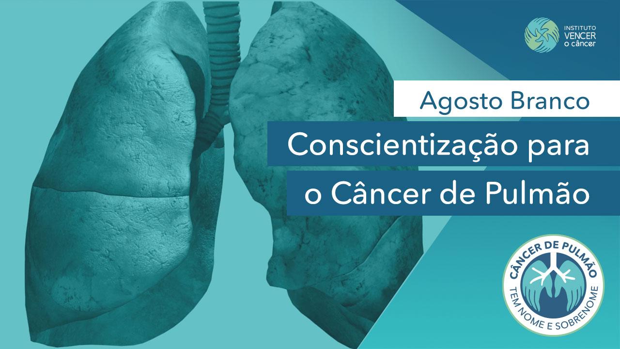 Agosto Branco - Conscientização para o Câncer de Pulmão