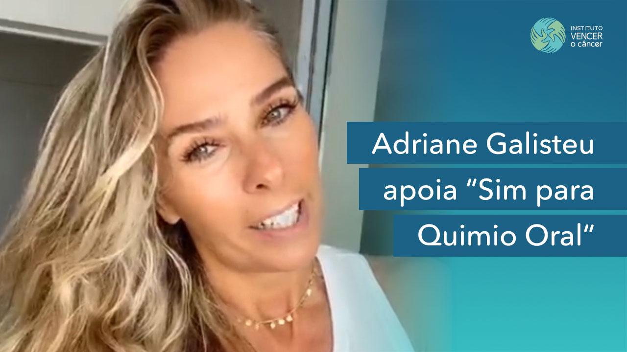 Adriane Galisteu apoia Sim para Quimio Oral