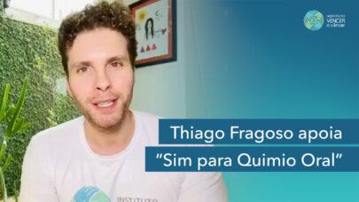 Thiago Fragoso apoia Sim para Quimio Oral