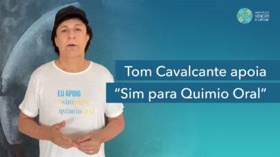 Tom Cavalcante apoia Sim para Quimio Oral