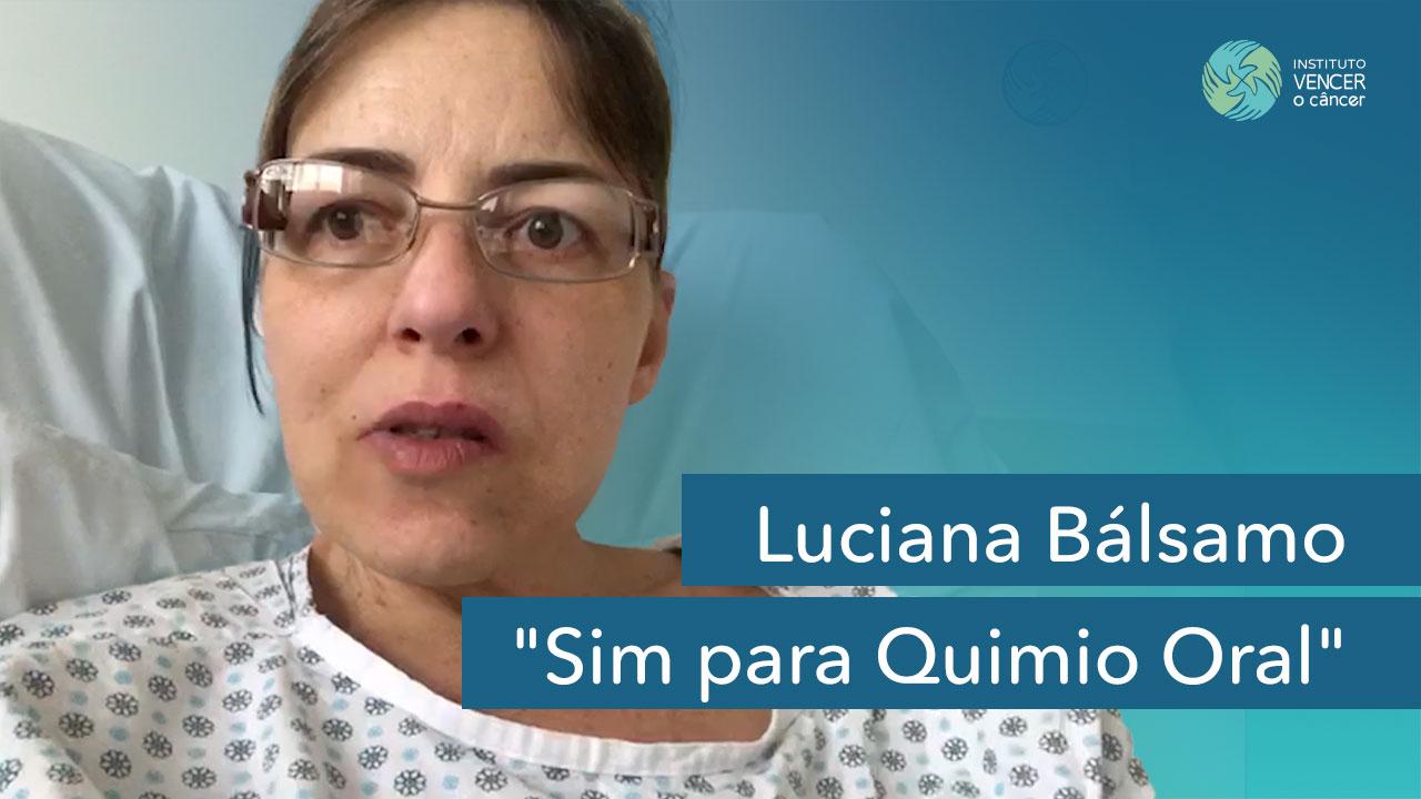 Paciente Luciana Bálsamo apoia o Sim para Quimio Oral