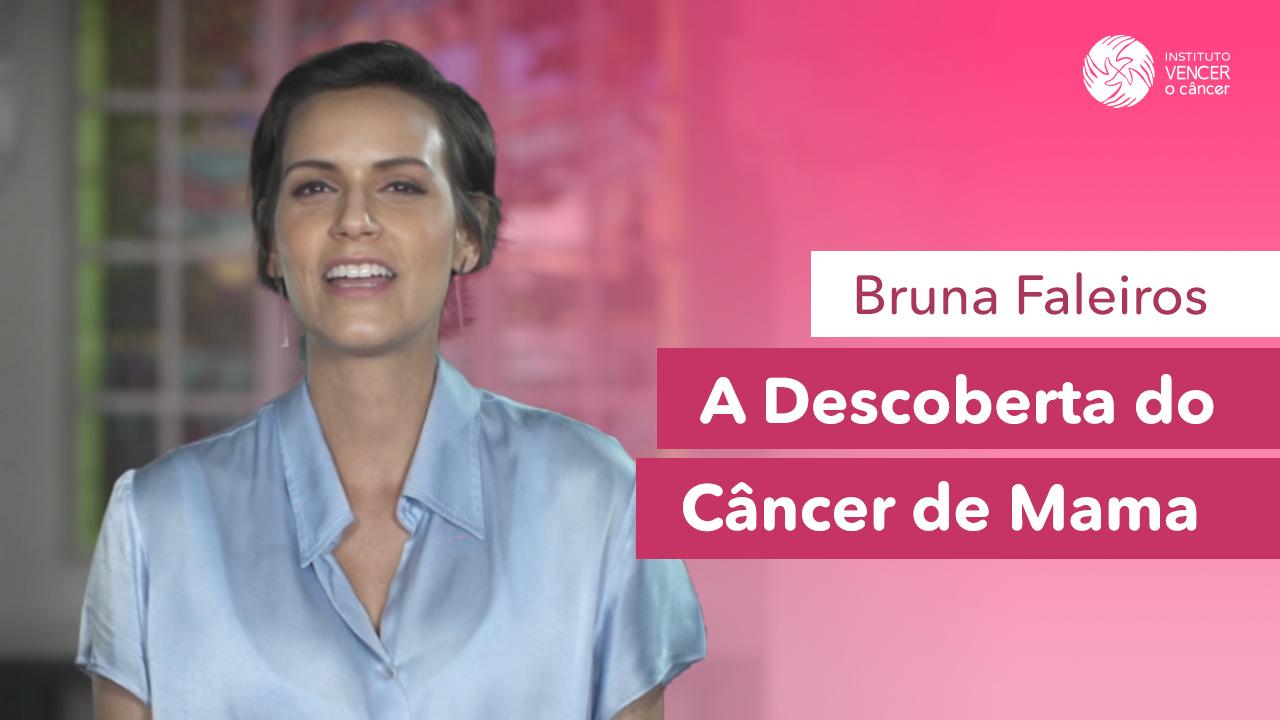 Bruna Faleiros - A Descoberta do Câncer de Mama