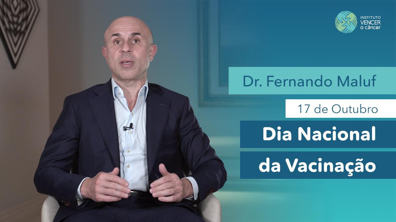 Dr. Fernando Maluf - Dia Nacional da Vacinação