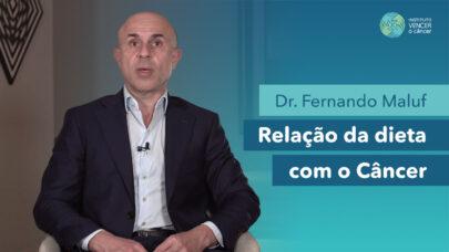 Dr. Fernando Maluf - Relação da Dieta com o Câncer
