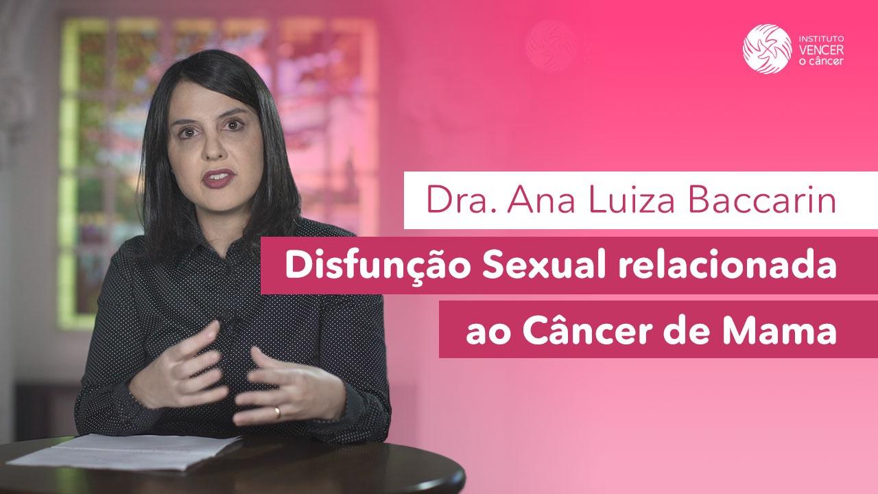 Dra. Ana Luísa Baccarin - Disfunção Sexual relacionado ao Câncer de Mama