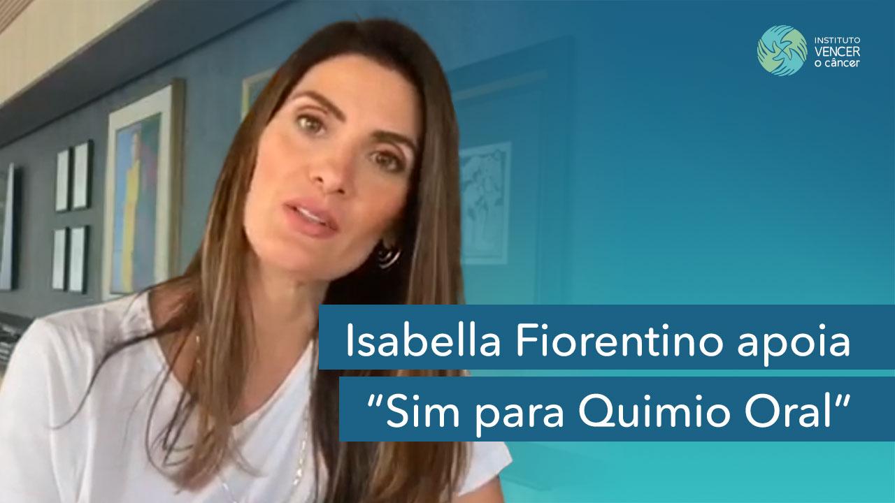 Isabella Fiorentino apoia Sim para Quimio Oral
