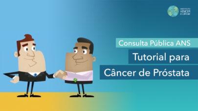 Tutorial para Câncer de Próstata - Consulta Pública ANS