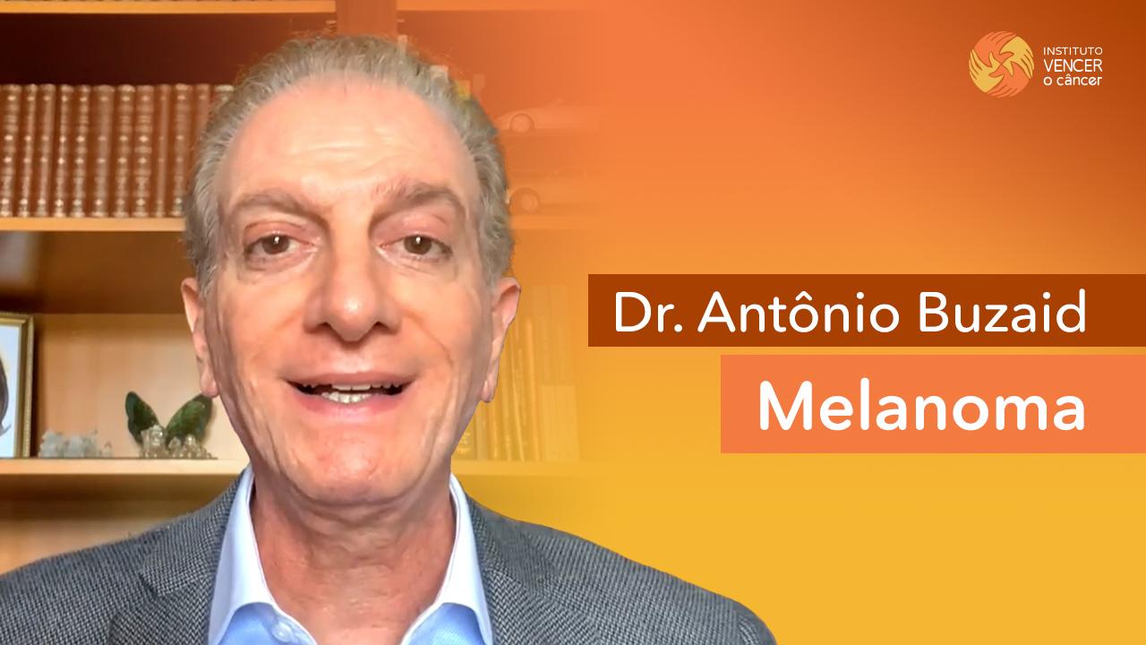 Dr. Antônio Buzaid - Melanoma