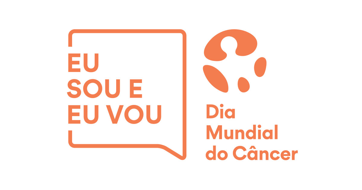 Eu Sou e Eu Vou Dia Mundial do Câncer