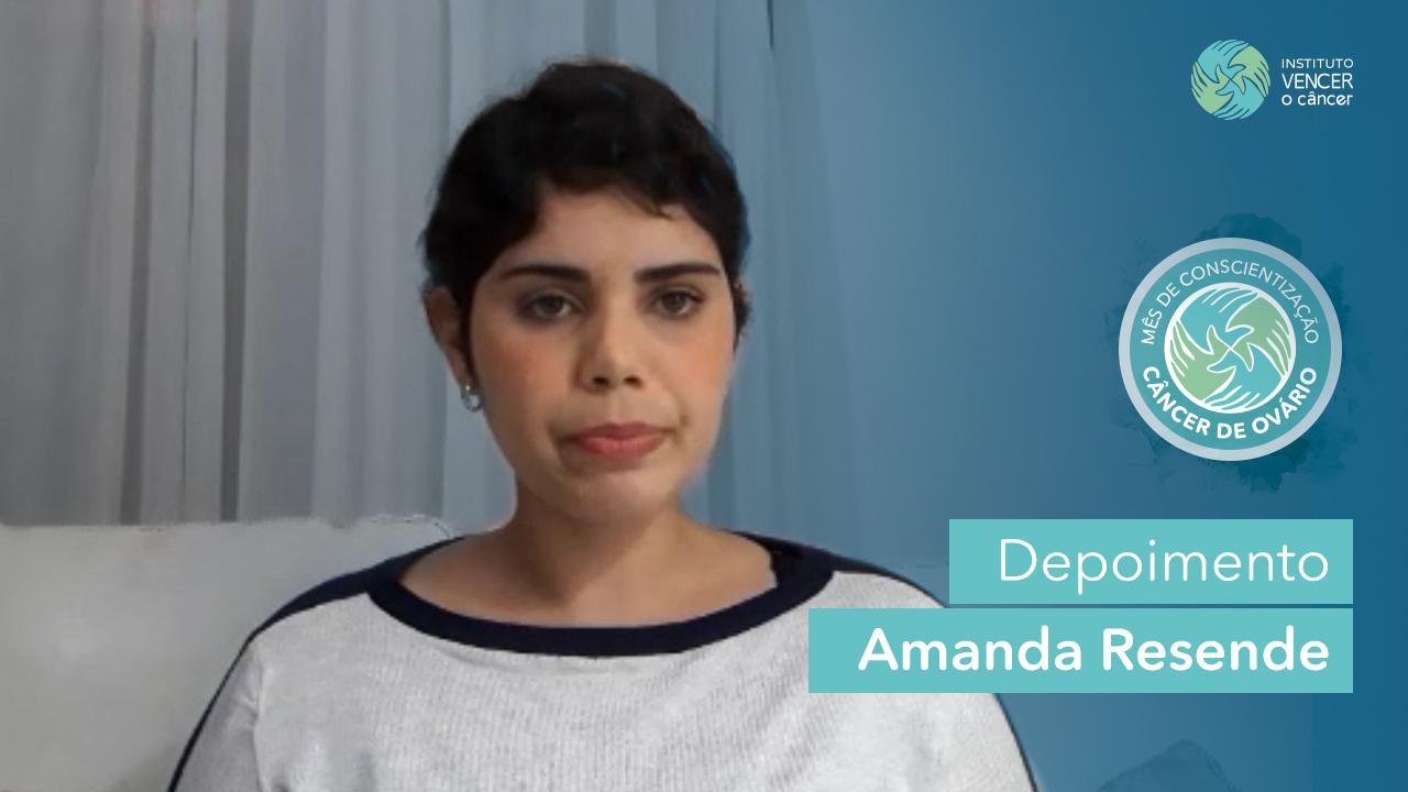 Câncer de Ovário - Depoimento Amanda Resende