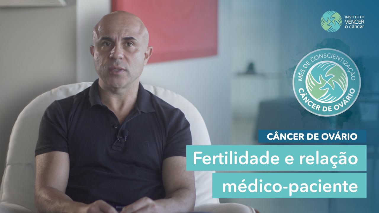 Câncer de Ovário - Fertilidade e relação médico - paciente