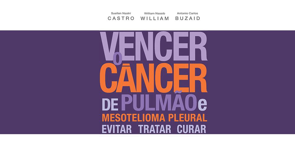 """Livro Vencer o Câncer de Pulmão e Mesotelioma Pleural"""""""