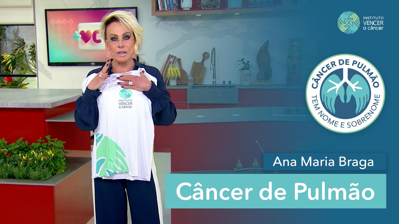 Ana Maria Braga falando sobre Câncer de Pulmão
